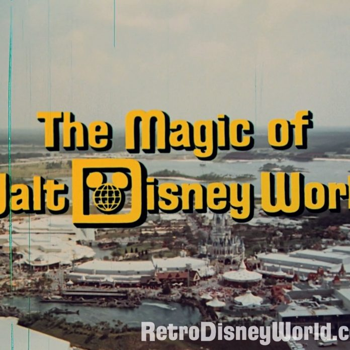 The Magic of Walt Disney World – Restored 16mm Film in HD for the first time ever!