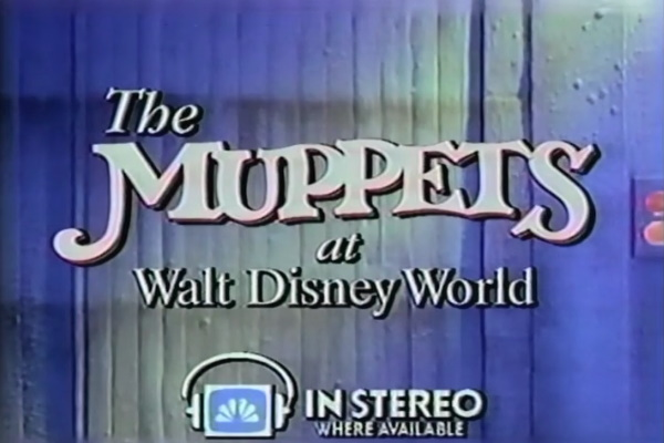 The Muppets at Walt Disney World Video – NBC Special from May 1990