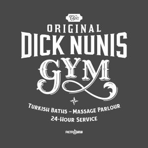 Original Dick Nunis Gym T-shirt Design
