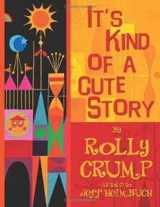Cover of Rolly Crump's book - It's Kind of a Cute Story