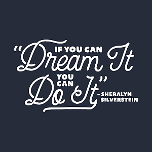 If You Can Dream It, You Can Do It T-shirt Design
