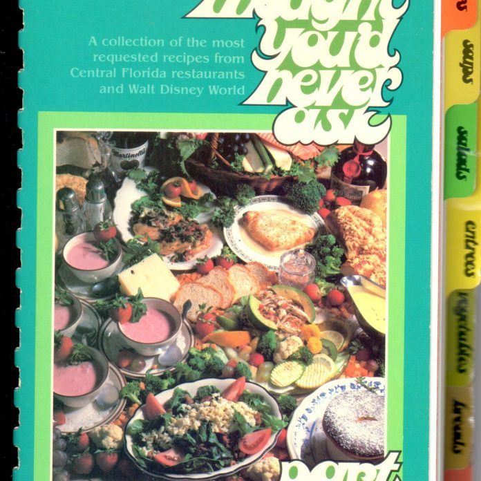 Thought You'd Never Ask – Volume 2!  Recipes From WDW Circa 1983